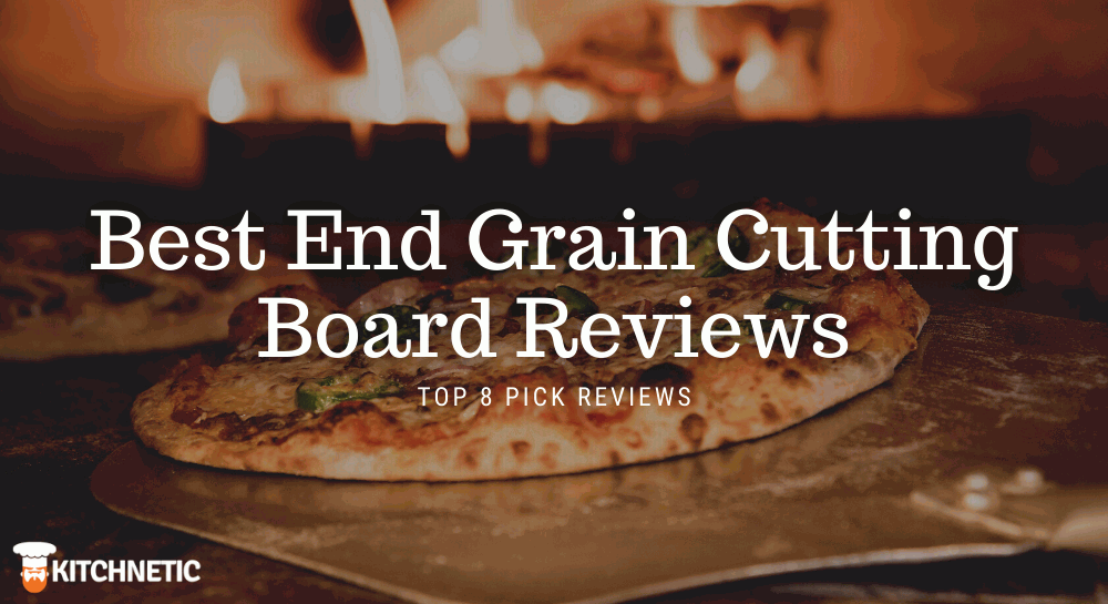 Best End Grain Cutting Board Reviews