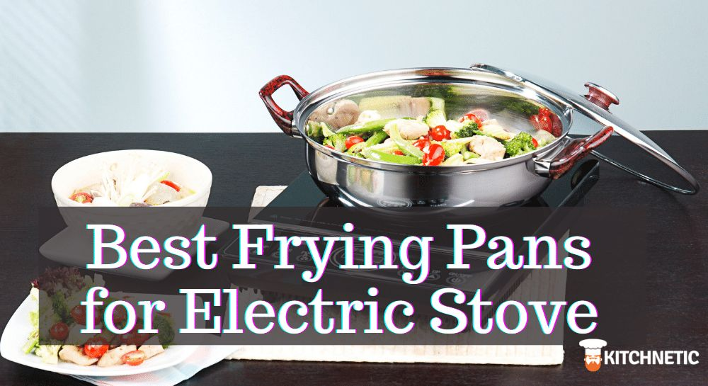 Best Frying Pans for Electric Stove