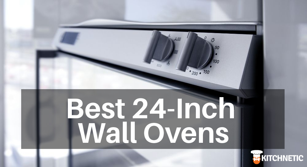 Best 24-Inch Wall Ovens
